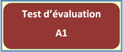 Test d'évaluation: A1