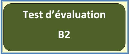 Test d'évaluation: B2